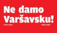 Ne damo Varšavsku!